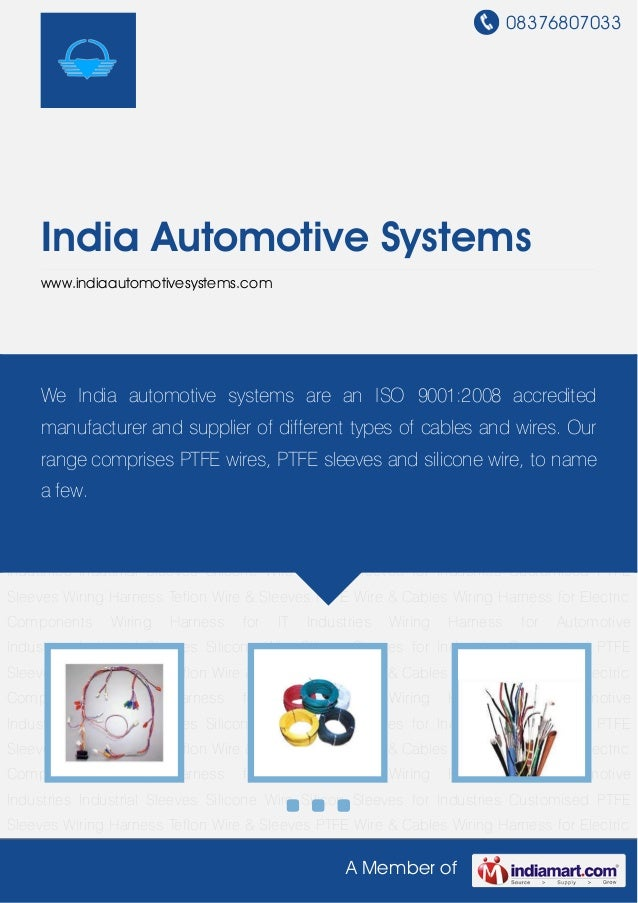 08376807033A Member ofIndia Automotive Systemswww.indiaautomotivesystems.comWiring Harness Teflon Wire & Sleeves PTFE Wire...