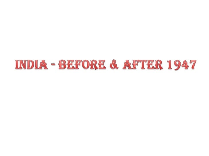 India - Before & After 1947<br />