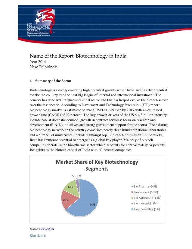 Ritu Arora Name of the Report: Biotechnology in India Year 2014 New Delhi/India 1. Summary of the Sector Biotechnology is ...