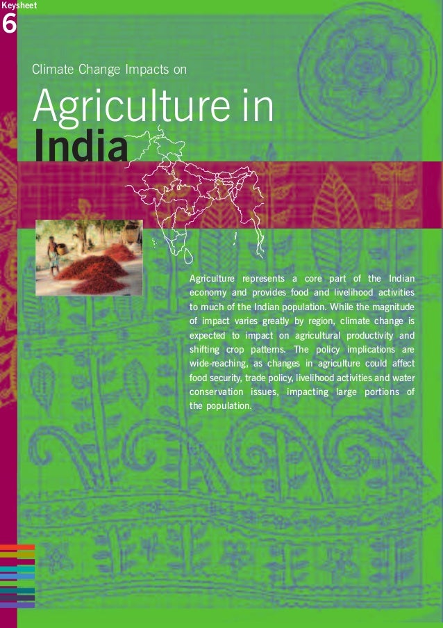 Keysheet  6 Climate Change Impacts on  Agriculture in India Agriculture represents a core part of the Indian economy and p...