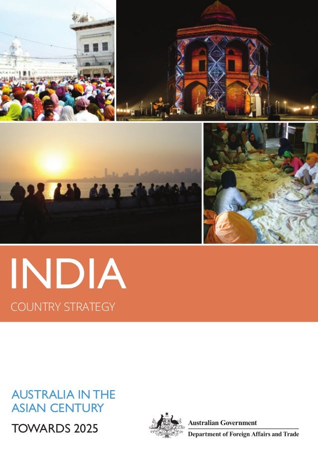 TOWARDS 2025 AUSTRALIA IN THE ASIAN CENTURY INDIA COUNTRY STRATEGY