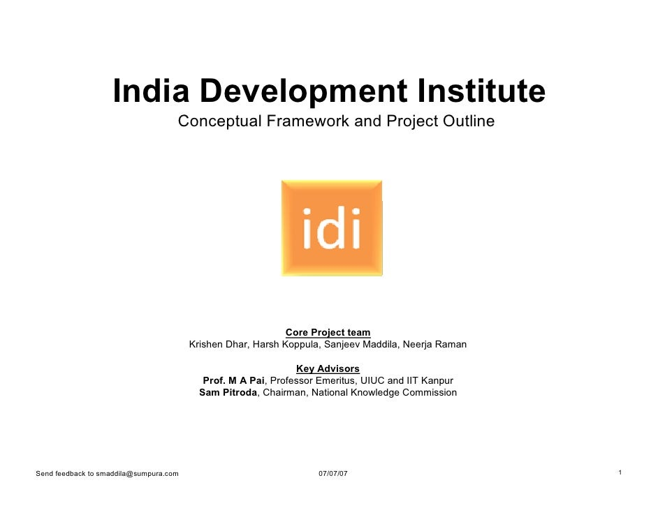 India Development Institute                                     Conceptual Framework and Project Outline                  ...