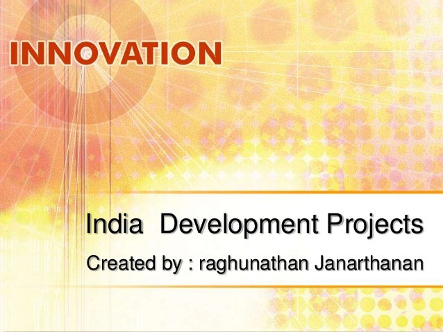 India Development Projects Created by : raghunathan Janarthanan