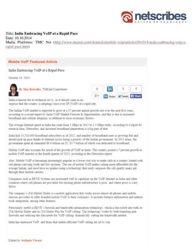 Title: India Embracing VoIP at a Rapid Pace Date: 10.10.2014 Media Platforms: TMC Net (http://www.tmcnet.com/channels/mobi...