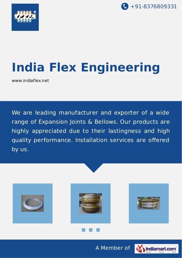 +91-8376809331 A Member of India Flex Engineering www.indiaflex.net We are leading manufacturer and exporter of a wide ran...
