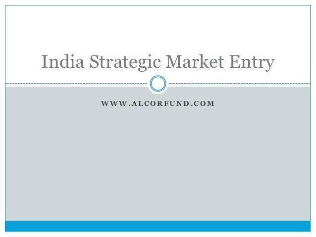 India Strategic Market Entry       WWW.ALCORFUND.COM