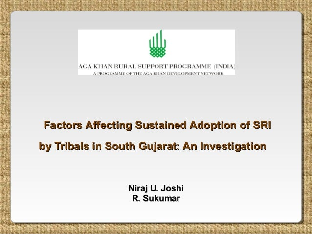 Factors Affecting Sustained Adoption of SRIby Tribals in South Gujarat: An Investigation                 Niraj U. Joshi   ...