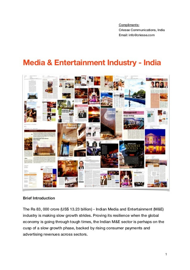 Compliments: Criesse Communications, India Email: info@criesse.com   ! ! ! Media & Entertainment Industry - India  Brief ...
