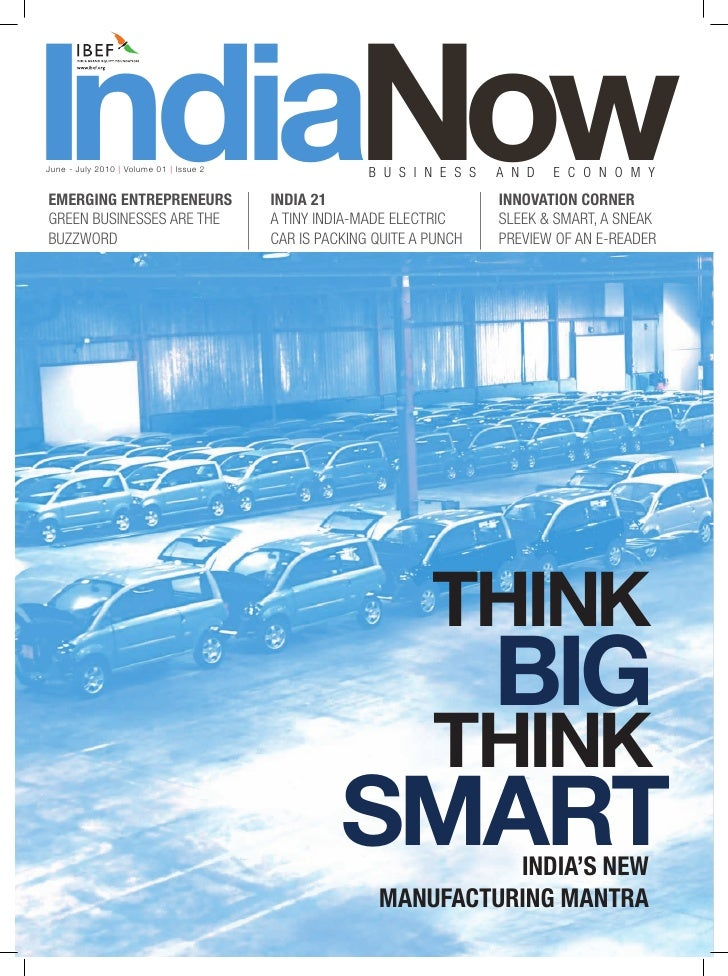 IndiaNowJune - July 2010   Volume 01   Issue 2EMERGING ENTREPRENEURSGREEN BUSINESSES ARE THE                              ...