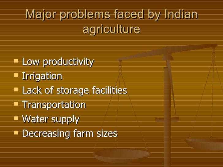 Six Major Problems Faced by Indian Agriculture