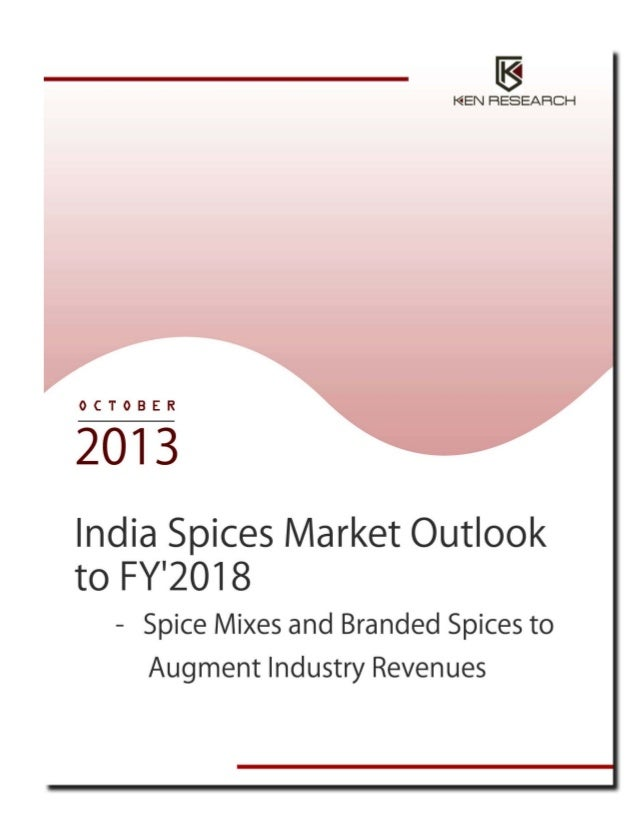 Thriving Demand for Spice Mixes and Branded Spices to Drive India Spices Market: Ken Research Changing consumer preference...
