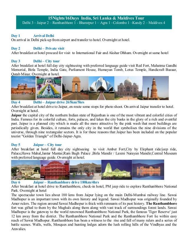 15Nights/16Days India, Sri Lanka & Maldives Tour       Delhi 3 – Jaipur 2 – Ranthanbhore 1 - Bharatpur 1 – Agra 1 –Colombo...