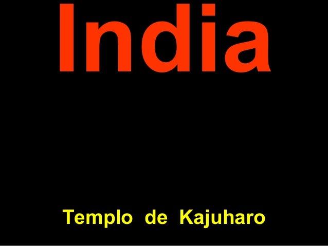 IndiaIndia TemploTemplo dede KKajuharoajuharo