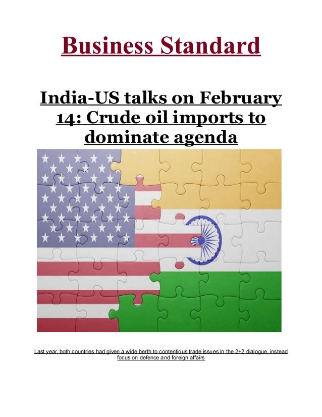 India us talks on february 14 crude oil imports to dominate