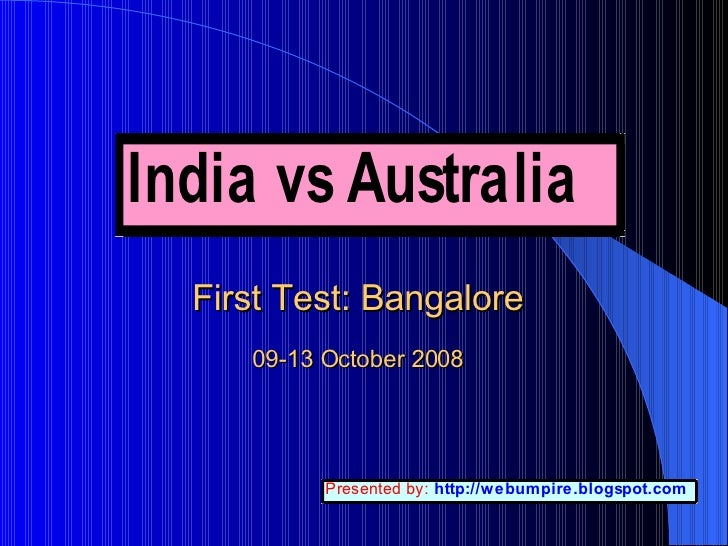 First Test: Bangalore 09-13 October 2008