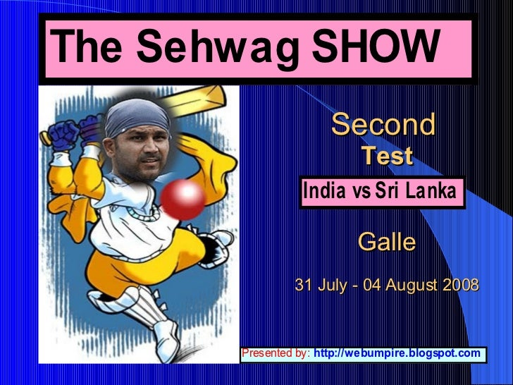 Second   Test   Galle 31 July - 04 August 2008