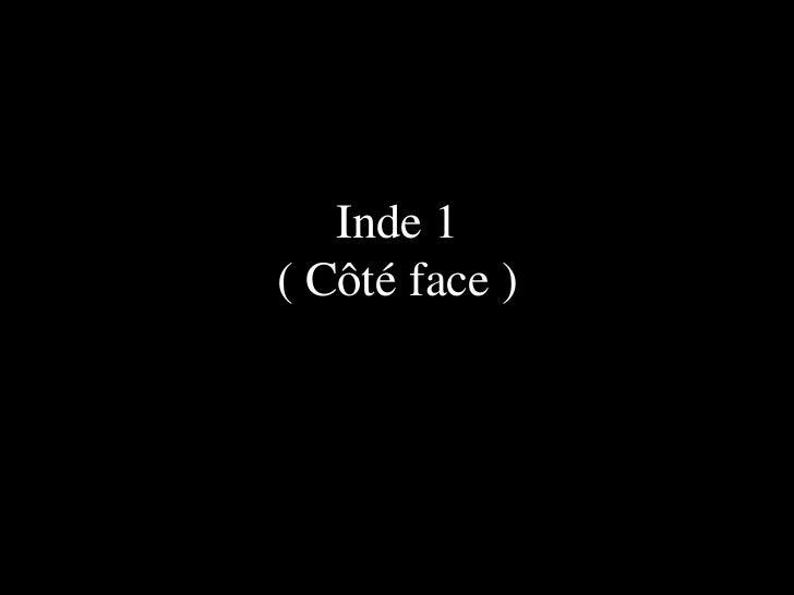 Inde 1( Côté face )