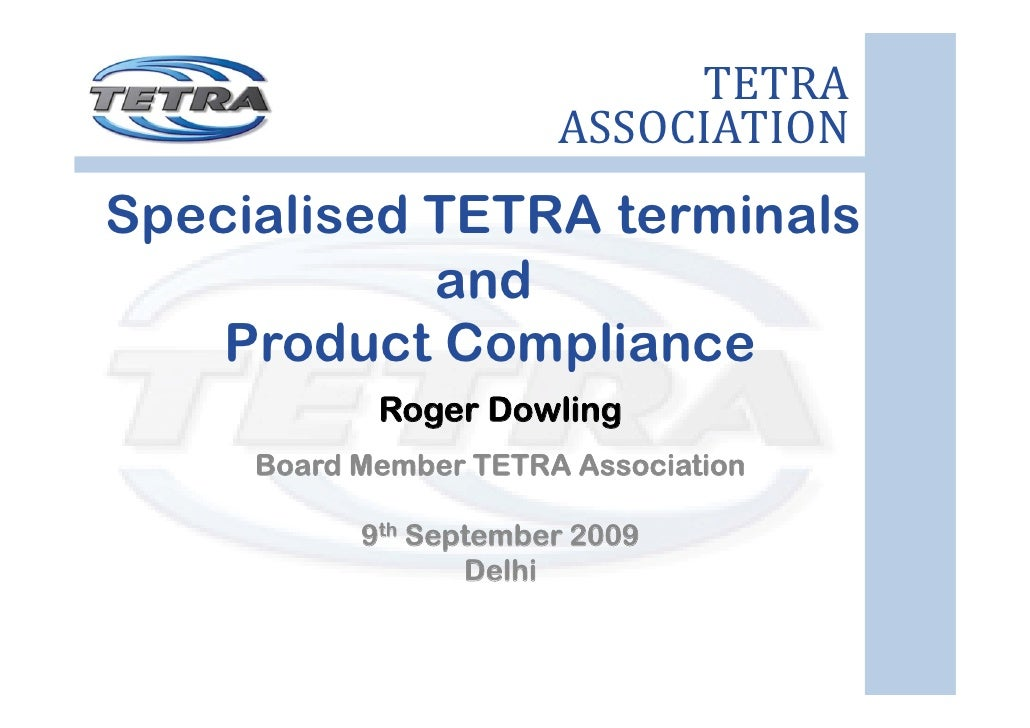 TETRA                        ASSOCIATION Specialised TETRA terminals             and     Product Compliance             Ro...