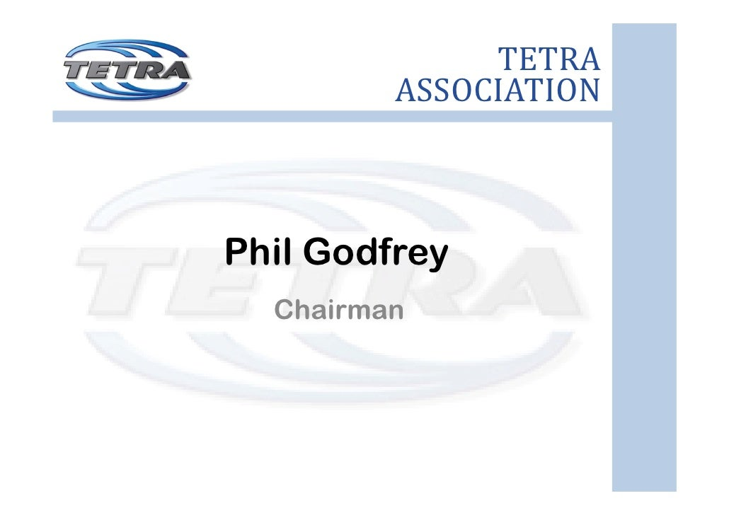 TETRA          ASSOCIATION    Phil Godfrey   Chairman