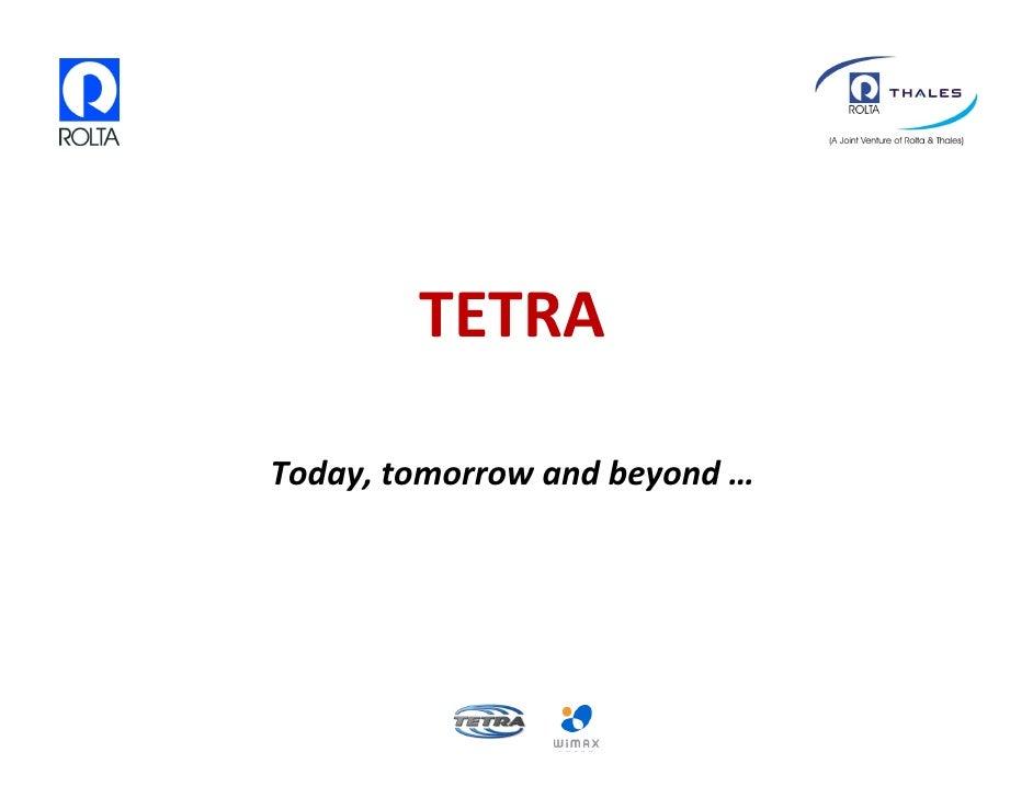 TETRA  Today,tomorrowandbeyond…