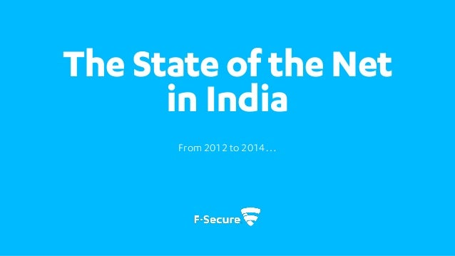 The State of the Net in India From 2012 to 2014…