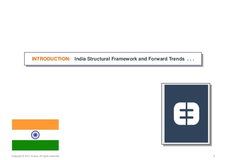INTRODUCTION:   India Structural Framework and Forward Trends  . . .<br />