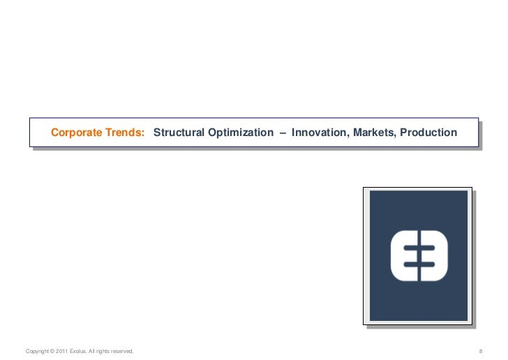 Corporate Trends:   Structural Optimization  –  Innovation, Markets, Production<br />