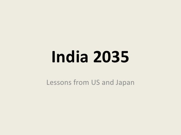India 2035<br />Lessons from US and Japan<br />