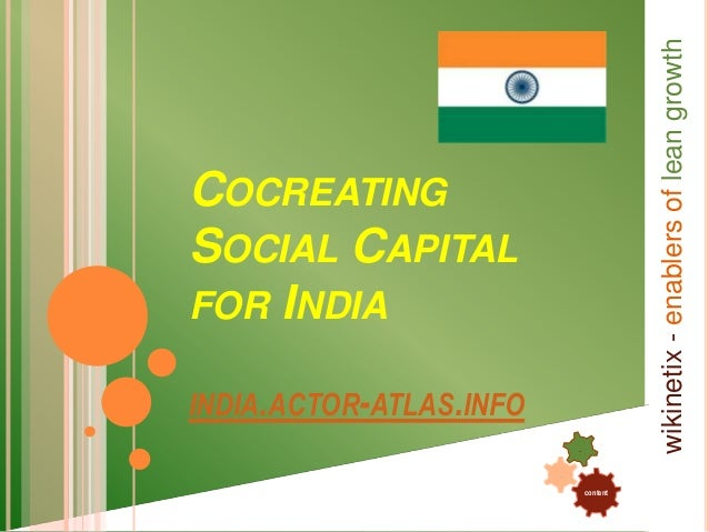 content..wikinetix-enablersofleangrowthCOCREATINGSOCIAL CAPITALFOR INDIAINDIA.ACTOR-ATLAS.INFO