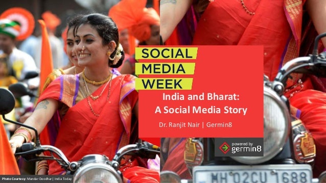 powered by powered by India and Bharat: A Social Media Story powered by Dr. Ranjit Nair | Germin8 Photo Courtesy: Mandar D...