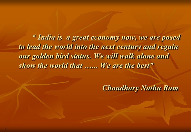 """ India is  a great economy now, we are posed to lead the world into the next century and regain our golden bird status. W..."