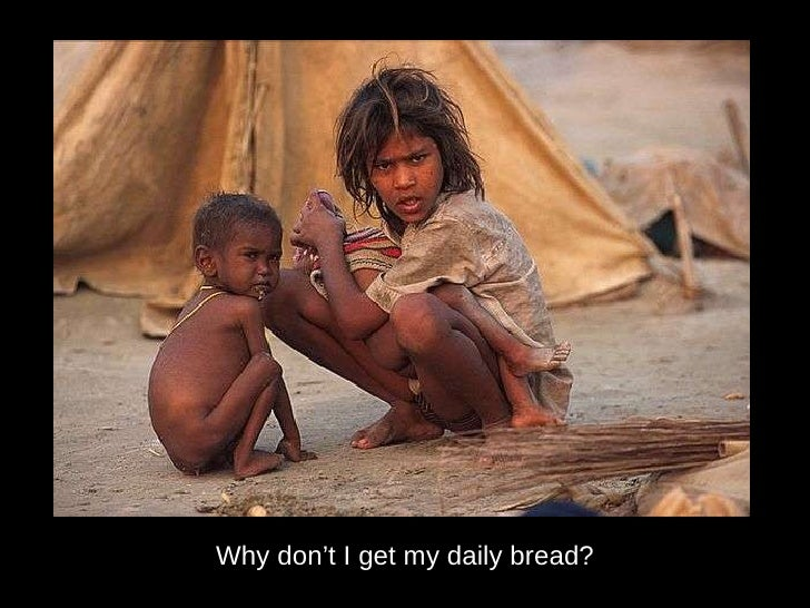 Why don't I get my daily bread?