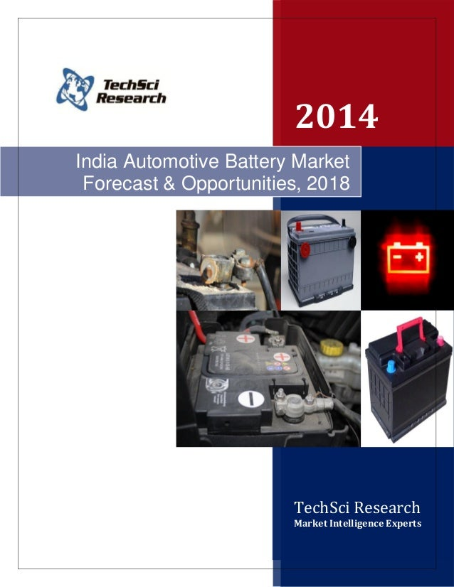 2014 India Automotive Battery Market Forecast & Opportunities, 2018  TechSci Research Market Intelligence Experts