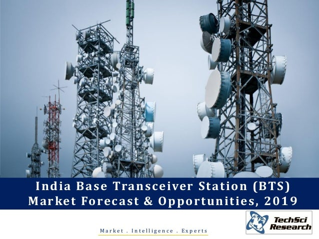 India Base Transceiver Station Bts Market Forecast And