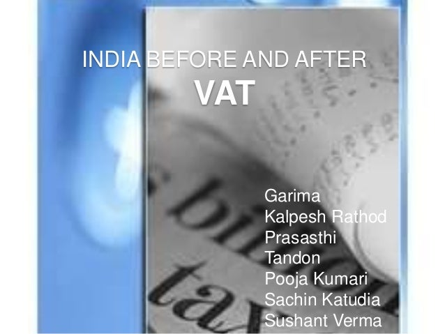 INDIA BEFORE AND AFTER  VAT Garima Kalpesh Rathod Prasasthi Tandon Pooja Kumari Sachin Katudia Sushant Verma