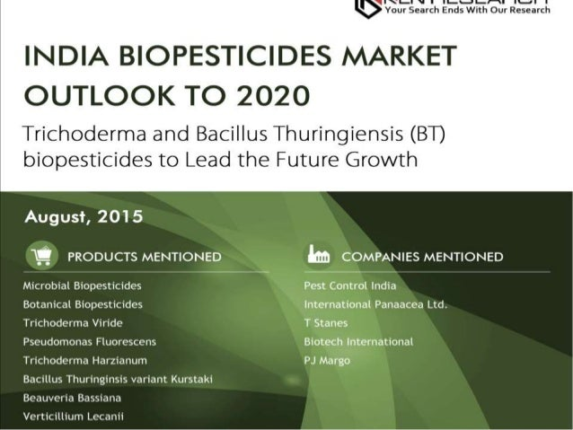 India Biopesticides Market Outlook to 2020  Future Growth of India Biopesticides Market is expected to be led by the grow...