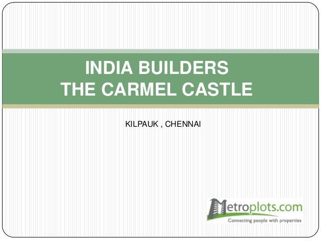 INDIA BUILDERS THE CARMEL CASTLE KILPAUK , CHENNAI