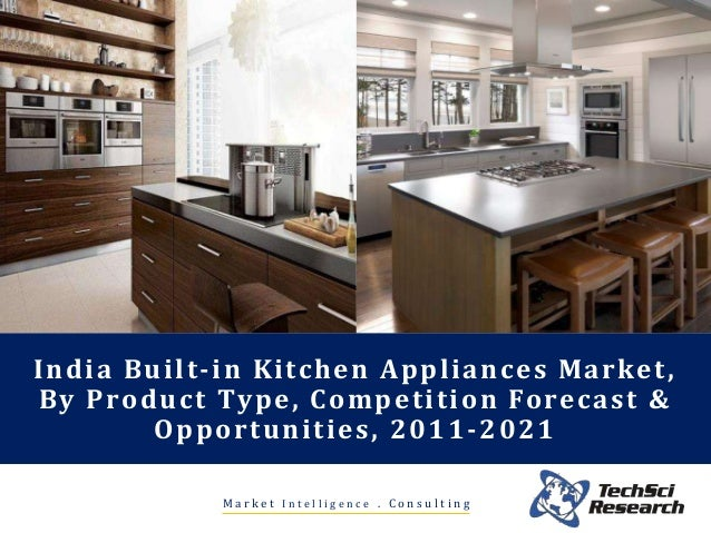 India Built-in Kitchen Appliances Market Forecast 2021 - brochure