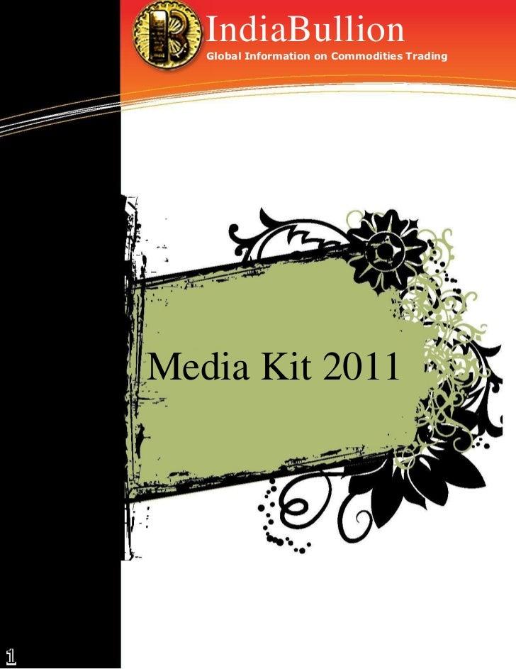 IndiaBullion       Global Information on Commodities Trading    Media Kit 20111