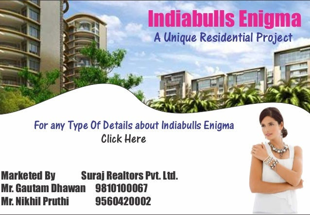 Indiabulls Enigma                                         A Unique Residential Project       For any Type Of Details about...