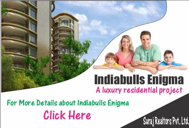 Indiabulls Enigma                             A luxury residential projectFor More Details about Indiabulls Enigma        ...