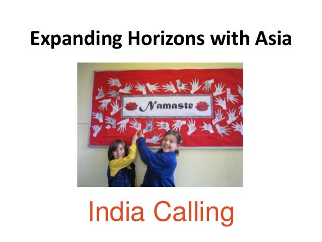Expanding Horizons with Asia      India Calling