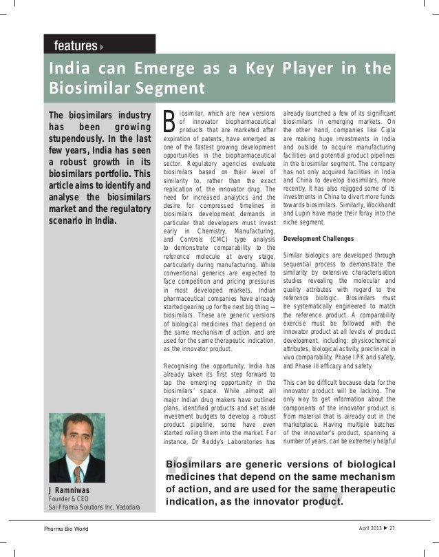 Pharma Bio World April 2013  27India can Emerge as a Key Player in theBiosimilar SegmentBiosimilar, which are new version...