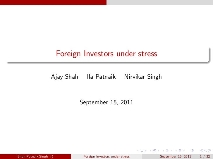 Foreign Investors under stress                   Ajay Shah      Ila Patnaik             Nirvikar Singh                    ...