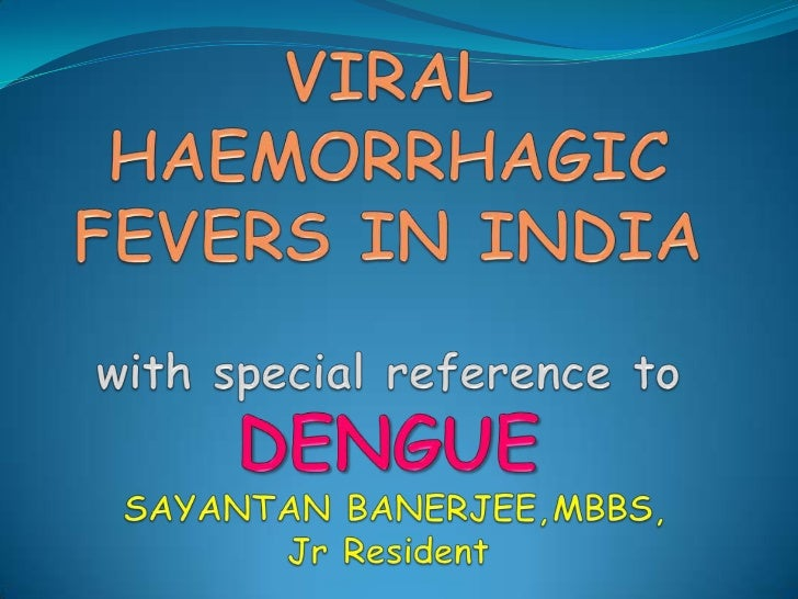 What are Viral Hemorrhagic         Fevers (VHFs)? A group of illnesses that are caused by several distinct  families of v...