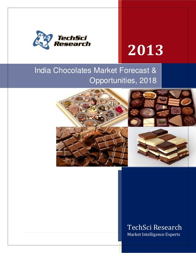 2013India Chocolates Market Forecast &               Opportunities, 2018                         TechSci Research         ...