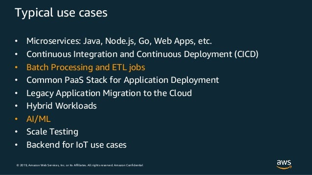 © 2019, Amazon Web Services, Inc. or its Affiliates. All rights reserved. Amazon Confidential Typical use cases • Microser...