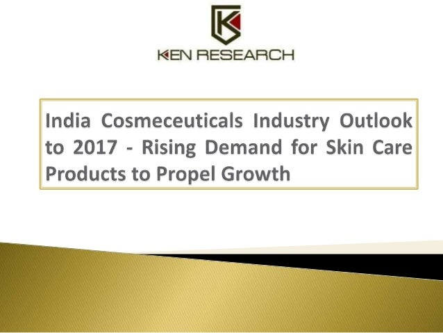 India Cosmeceuticals Industry Outlook to 2017 - Rising Demand for Skin Care Products to Propel Growth gives a detailed ana...