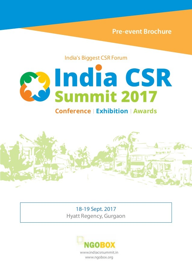 India's Biggest CSR Forum 18-19 Sept. 2017 Hyatt Regency, Gurgaon Pre-event Brochure www.indiacsrsummit.in www.ngobox.org ...