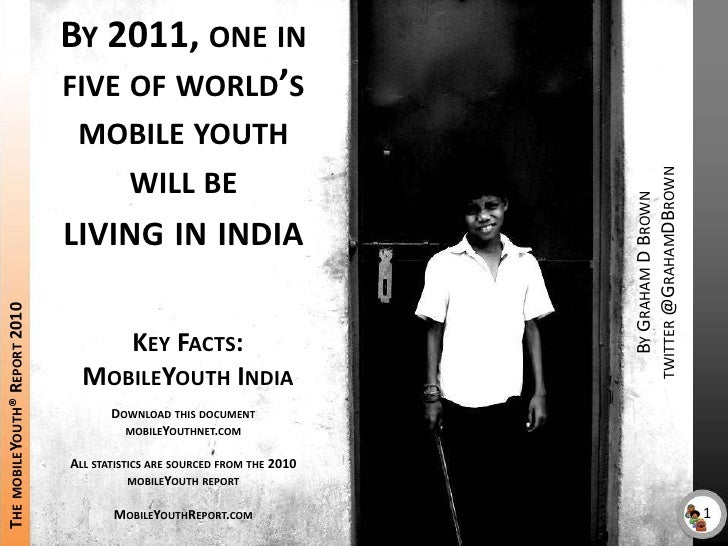 By 2011, one in five of world's mobile youth will be living in india<br />By Graham D Browntwitter @GrahamDBrown<br />The ...